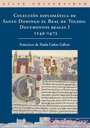 "Presentation of the "" Diplomatic Collection of Santo Domingo el Real de Toledo I (1249-1473)"" ."